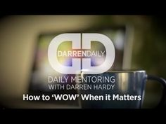 How to 'WOW' When it Matters