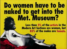Do Women Have to be Naked to Get into the Met., Guerrilla Girls Poster advertisement on the side of a bus. Guerrilla Girls, Eva Hesse, King Kong, Blog Art, Girl Posters, Feminist Art, Renaissance Art, Postmodernism, American Art