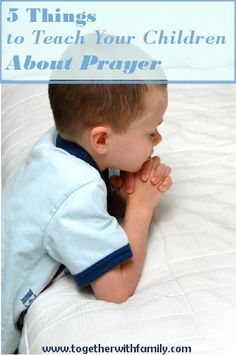 5 Things to Teach Your Children about Prayer! 31 Days of Intentional Parenting!