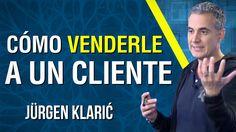 Cómo vender un producto a un cliente / Jürgen Klarić #Emprendimiento