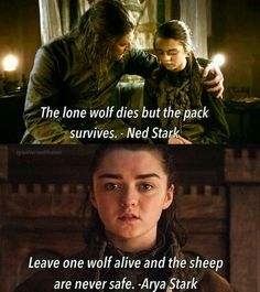 Leave one wolf alive and the sheep are never safe. Arya Stark. Game of Thrones. ASOIAF