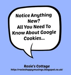 Rosie's Cottage: What You Need To Know About The Google Cookies Banner That's Suddenly Appeared