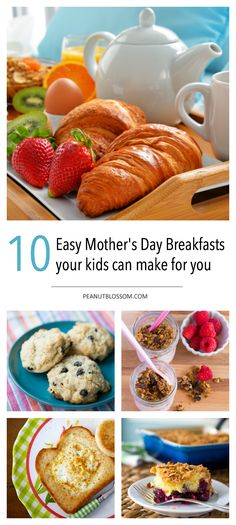 10 easy Mother's Day breakfast ideas your kids can make that you will actually want to eat! Simple enough for them to make on their own, delicious enough you'll love your breakfast in bed.