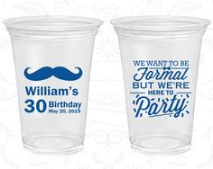 30th Birthday Soft Sided Cups, Mustache Birthday, Formal but here to party, Disposable Birthday Cups (20132)