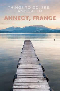 What to See, Do, and Eat in Annecy, France - Annecy Travel Guide | Annecy is the most charming town I have ever visited in Europe. There were so many things to see, do, and eat during our three-day visit.