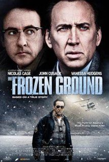 The Frozen Ground : A gripping murder thriller based on real life events in Alaska. Great performances by Cage and Cusack.