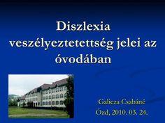 Diszlexia veszélyeztetettség jelei az óvodában Education, Onderwijs, Learning