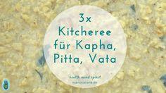 3x Kitcheree ayurveda jeweils für das Vata, Pita, Kapha-Dosha ***  Es gibt viele Varianten von Kitchari, Kitchare, Kitcheri, Kichari oder auch Kitcheree geschrieben. Es ist eine alte ayurvedische Rezeptur, die es wohl in ebenso vielen Varianten wie Schreibweisen gibt. Bei Panchakarma-Kuren steht es auf dem Speiseplan und im indischen Yoga-Mecka Rishikesh bieten es auch viele Restaurants an. Die Basis ist immer eine Mischung aus Mungbohnen und Vollkornreis, die zusammen gekocht werden. Dieses…