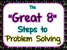 Great 8 Steps to Problem Solving - Solve-it strategies include use a number sentence, make a chart, draw a picture, use words, etc. I display the solve-it strategies to the write of the fifth step poster, hence the arrows on the poster pointing to the right. I have had great success using these eight steps to strengthen my students' problem solving skills.