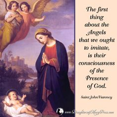 The first thing about the Angels that we ought to imitate, is their consciousness of the Presence of God. Angels In Heaven, Heavenly Angels, St John Vianney, Christian Mysticism, Insprational Quotes, Holy Quotes, Lives Of The Saints, Wise Men Say, Girl God