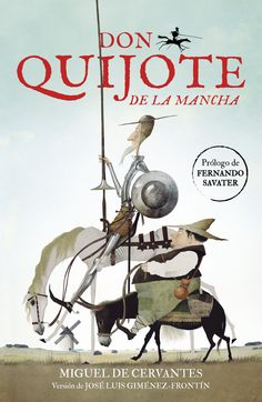 """Don Quijote de la Mancha"" - José Luis Giménez-Frontín (Editorial Alfaguara) Dom Quixote, Literary Characters, Fairytale Art, Fantasy Illustration, Book Cover Design, Vintage Advertisements, Book Lovers, Childrens Books, Fairy Tales"