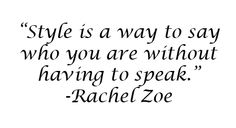 Giving Her Her's: quotes: Rachel Zoe Daisy Fuentes, Great Quotes, Quotes To Live By, Inspirational Quotes, Awesome Quotes, Random Quotes, Short Quotes, Mood Quotes, Motivational Quotes