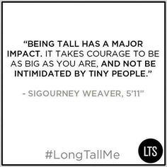 """Sigourney Weaver on being tall 5'11"""""""