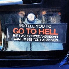 I'd Tell You To Go To Hell - Be Careful What You Wish For ---- hilarious jokes funny pictures walmart humor fails