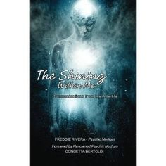 #Book Review of #TheShiningWithinMe from #ReadersFavorite - https://readersfavorite.com/book-review/34648  Reviewed by Jack Magnus for Readers' Favorite  The Shining Within Me: Communications from the Afterlife is a spiritualist memoir written by Freddie Rivera. Rivera grew up sensing, hearing and even seeing presences as a young child. At first, he thought that this was something everyone experienced, but later he came to see his gifts as something to be hidden lest people think he was ...