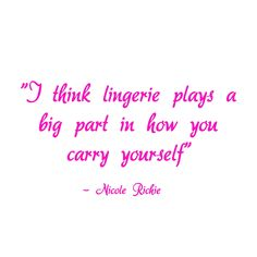 Nicole Richie lingerie quote More