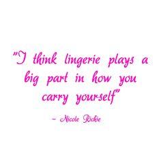 Nicole Richie lingerie quote                                                                                                                                                                                 More