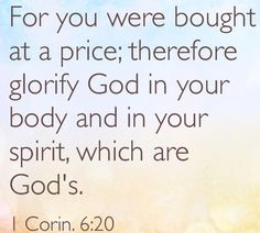 a reason to be pure-bought at a price. 1. Corinthians 6:20