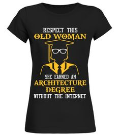 # Old woman architecture degree .  Respect thisOld woman she earned an architecturedegree without the internet