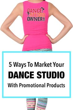 5 Ways to Market Your Dance Studio with Promotional Products