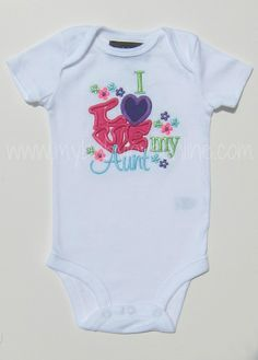 I love my Aunt Onesie/Shirt-i love my aunt, i love my aunt onesie, i love my aunt shirt, love my aunt onesie, love my aunt shirt, aunt shirt, aunt onesie