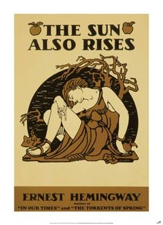 The Sun Also Rises - by Ernest Hemingway