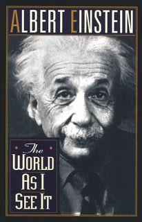 Albert Einstein: The World As I see It