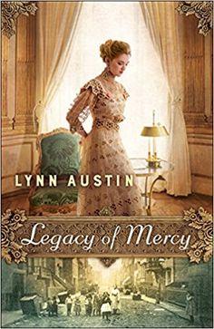 Legacy of Mercy: Lynn Austin: 9780764217630: Amazon.com: Books