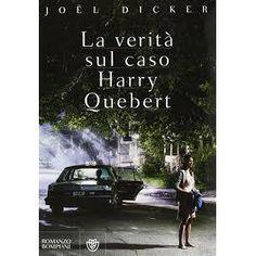 Joël Dicker e La verità sul caso Harry Quebert Books To Read, My Books, Book Outline, Frank Zappa, Film Music Books, What Goes On, New Hampshire, Book Lovers, Thriller