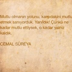 Cemal Süreya @cemalsureya_ | Websta Cool Words, Wise Words, My Motto, Meaning Of Life, Loneliness, Literature, Wisdom Quotes, Quote Of The Day, Poetry