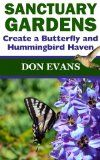 Sanctuary Gardens: Create a Butterfly and Hummingbird Haven