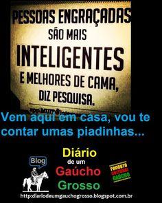 Diário de um Gaúcho Grosso: GAÚCHO GROSSO E ENGRAÇADINHO