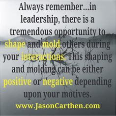 "As a leader, always check your motives when influencing others"" - Dr. Jason Carthen"