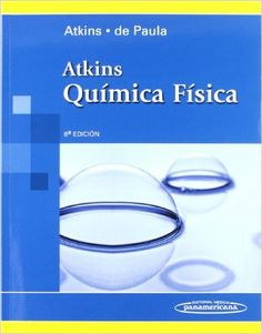 Atkins Química física / Peter Atkins, Julio de Paula. - 8ª ed. - Buenos Aires : Editorial Médica Panamericana, cop. 2008. Atkins, Chemistry, Science, Editorial, School, Outfits, Products, World, Environmental Chemistry