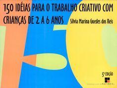 150 Idéias Para O Trabalho Criativo com Criancas