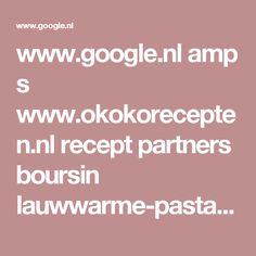 www.google.nl amp s www.okokorecepten.nl recept partners boursin lauwwarme-pastasalade-kerstomaatjes-gerookte-kipfilet-amp