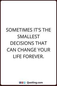 decision quotes Sometimes it's the smallest decisions that can change your life forever. Woman Quotes, Life Quotes, Qoutes, Decision Quotes, Women Empowerment Quotes, Mindfulness Quotes, Empowering Quotes, Thoughts And Feelings, Best Quotes