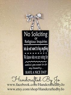 No Soliciting Sign by HandcraftedbyJo on Etsy, $10.00- Cute no soliciting sign!