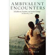 Ambivalent Encounters: Childhood, Tourism, and Social Change in Banaras, India (Rutgers Series in Childhood Studies) Book Format, Social Change, Working With Children, Anthropology, Tourism, Childhood, Study, India, Reading