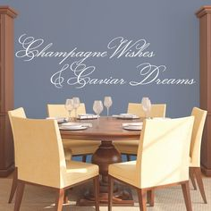 Champagne wishes & caviar dreams. - 0162 - Home Decor - Wall Decor - Dreams - Wishes. A great wall decal for your living room or dining room! This decal has several color options and sizes. All wall decals are made after you order your product. They are cut on vinyl made for interior walls only. Mostly installed on clean smooth walls but can also be installed on semi textured or tile walls as well. Be sure if applying to a textured wall to heat up the the decal with a heat gun or hair…