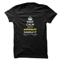(Tshirt Awesome T-Shirt) Keep Calm and Let ADDERLEY Handle it Coupon 15% Hoodies, Tee Shirts