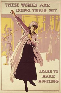 A British recruitment poster urging women to work in the munitions factories as part of Britain's homefront during World War I, circa 1916. (Photo by Hulton Archive)
