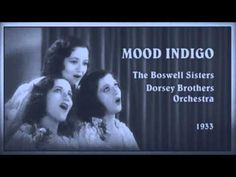 """Mood Indigo"" - The Boswell Sisters (1933) I love this!"