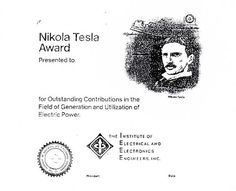 The IEEE Nikola Tesla Award.