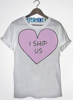 I Ship Us shirt from freshtops! every fangirl needs this!