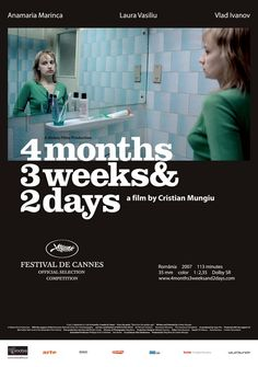 Palme d'Or, 2007 (Romania) 4 LUNI, 3 SAPTAMINI SI 2 ZILE (4 MONTHS, 3 WEEKS AND 2 DAYS) Directed by Cristian MUNGIU.