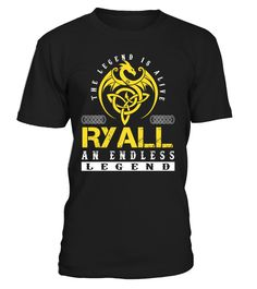 The Legend is Alive RYALL An Endless Legend Last Name T-Shirt #LegendIsAlive