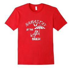 Amazon.com: Yoga t shirt Namastay at the beach funny saying tee: Clothing