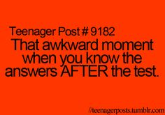 Teenager Posts its like r u serious and then u ask the teacher for it back and their like no its like but i jsut remember the right answer adn the teacher is no i saw you tlaking to sally we were tlaking about her dog! the teacher i know that move nope the kid fine ugh wahtever dont tlak to me lol!