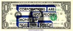 Coperations Are Not People Money Is Not Free Speach